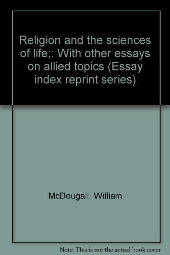Religion and the sciences of life;: With other essays on allied topics (Essay index reprint series)...