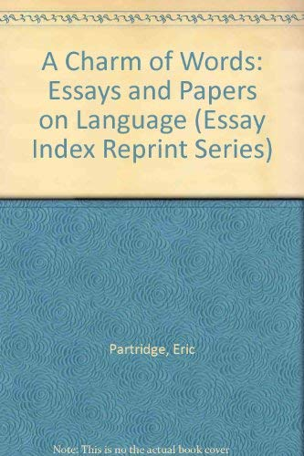 9780836927078: A Charm of Words: Essays and Papers on Language (Essay Index Reprint Series)