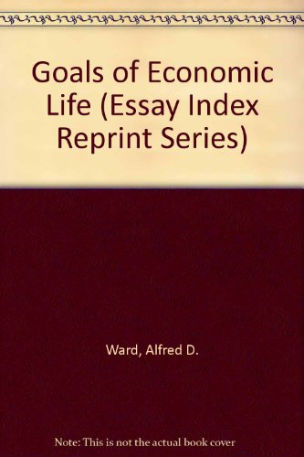 9780836927269: Goals of Economic Life (Essay Index Reprint Series)
