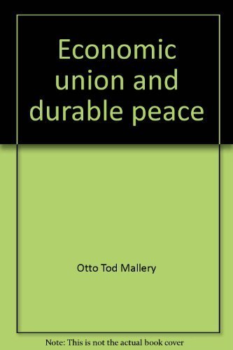 Economic union and durable peace (Essay index reprint series)
