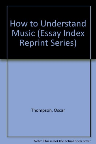 9780836928297: How to Understand Music (Essay Index Reprint Series)