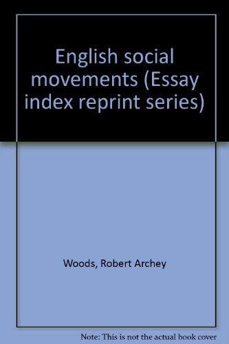 English social movements (Essay index reprint series): Woods, Robert Archey