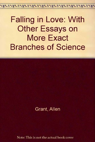 Falling in Love: With Other Essays on More Exact Branches of Science (Essay index reprint series): ...