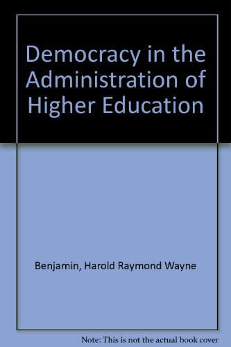 Democracy in the Administration of Higher Education (Essay index reprint series): Benjamin, Harold ...