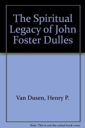 9780836928990: The Spiritual Legacy of John Foster Dulles (Essay index reprint series)