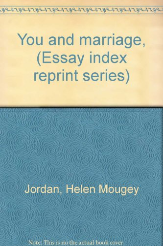 You and marriage, (Essay index reprint series): Jordan, Helen Mougey
