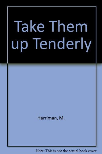 Take Them Up Tenderly: A Collection of Profiles (Essay index reprint series): Harriman, Margaret