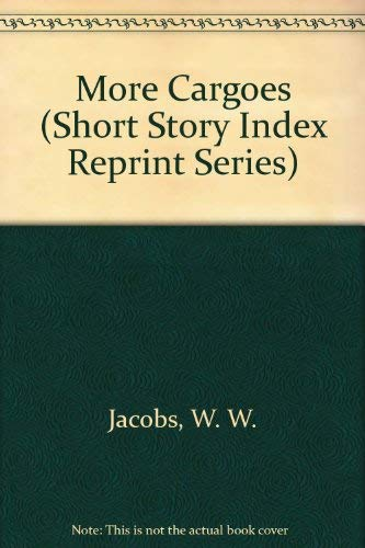 More Cargoes: Jacobs, W. W.