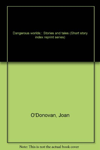 Dangerous worlds;: Stories and tales (Short story: O'Donovan, Joan
