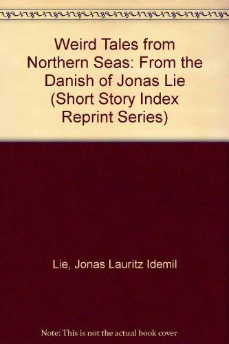 Weird Tales from Northern Seas: From the: Lie, Jonas Lauritz