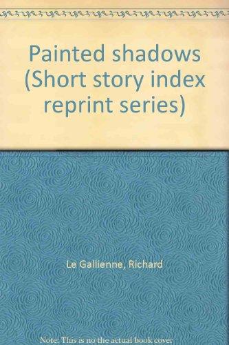 9780836931181: Painted shadows (Short story index reprint series)