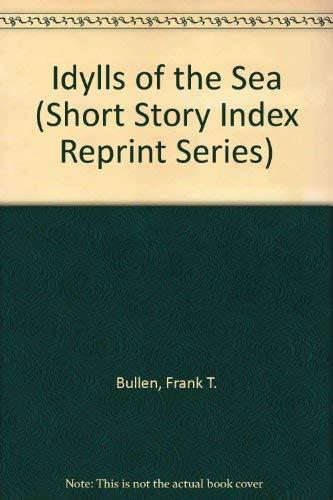9780836931389: Idylls of the Sea (Short Story Index Reprint Series)