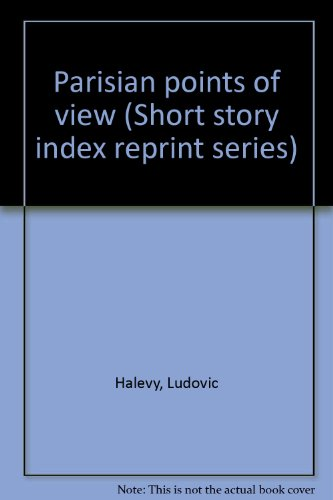 Parisian points of view (Short story index: Ludovic Halevy