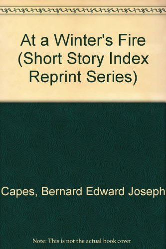 9780836931815: At a Winter's Fire (Short Story Index Reprint Series)