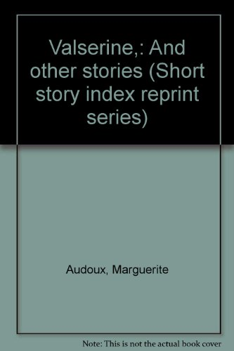 Valserine,: And other stories (Short story index reprint series): Audoux, Marguerite