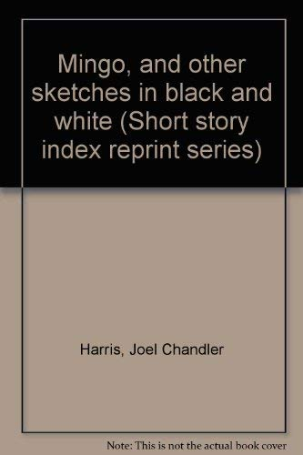 9780836933956: Mingo, and other sketches in black and white (Short story index reprint series)