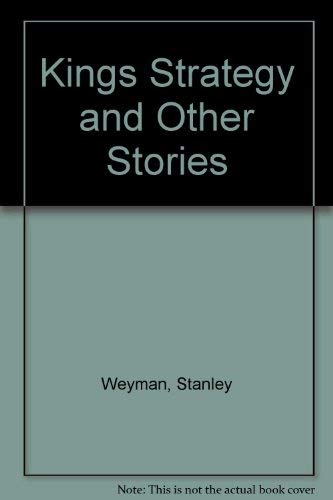 The King's Stratagem And Other Stories: Weyman, Stanley