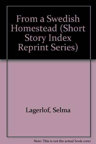9780836934632: From a Swedish Homestead (Short Story Index Reprint Series) (English and Swedish Edition)