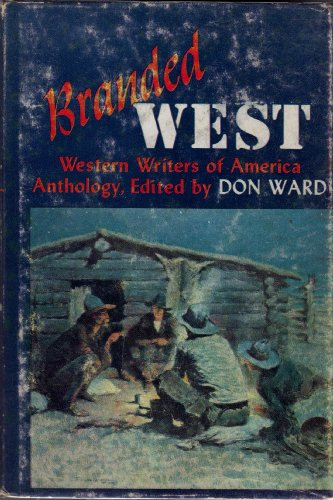 Branded West; A Western Writers of America Anthology: A Western Writers of America Anthology (Short...