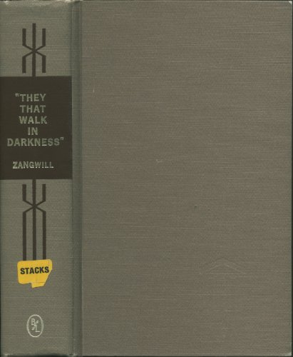 They that walk in darkness: Ghetto tragedies, (Short story index reprint series) Zangwill, Israel
