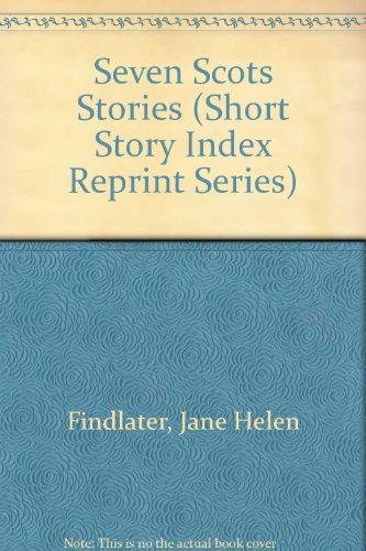 Seven Scots Stories (Short Story Index Reprint Series): Findlater, Jane Helen