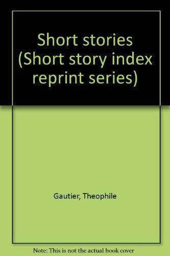 Short Stories: Gautier, Theophile