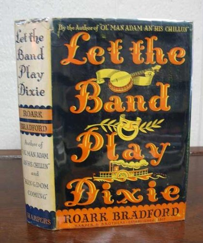 Let the Band Play Dixie, and Other Stories: And Other Stories (Short Story Index Reprint Series) (0836936124) by Bradford, Roark