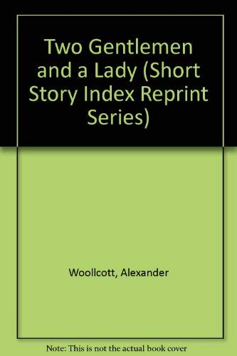 9780836937145: Two Gentlemen and a Lady (Short Story Index Reprint Series)