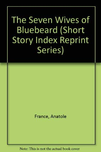 9780836937695: The Seven Wives of Bluebeard (Short Story Index Reprint Series) (English and French Edition)