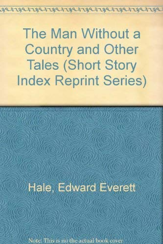 The Man Without a Country and Other: Hale, Edward Everett