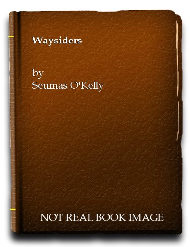 Waysiders: Stories of Connacht (Short Story Index Reprint Series): Seumas O'Kelly