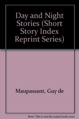 Day and Night Stories (Short Story Index: Guy de Maupassant;