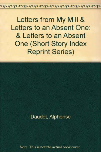 Letters from My Mill & Letters to: Alphonse Daudet