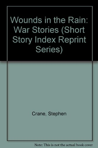 Wounds in the Rain: War Stories (Short Story Index Reprint Series): Crane, Stephen