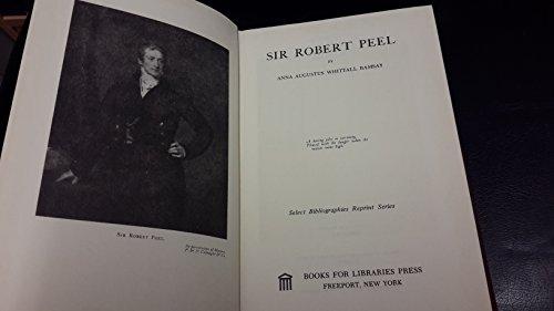 Sir Robert Peel (Select bibliographies reprint series): Ramsay, A. A.