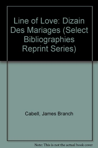 Line of Love: Dizain Des Mariages (Select: James Branch Cabell