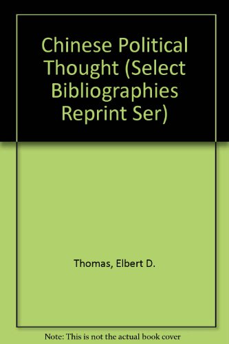 Chinese Political Thought (Select Bibliographies Reprint Ser): Elbert D. Thomas