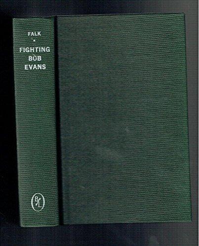 Fighting Bob Evans (Hardcover): Edwin A. Falk