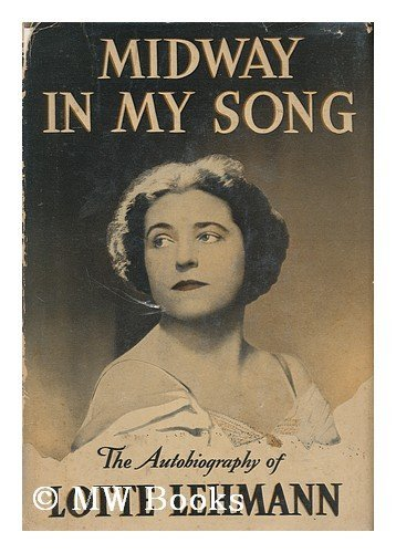 Midway in My Song; The Autobiography of: Lehmann, Lotte