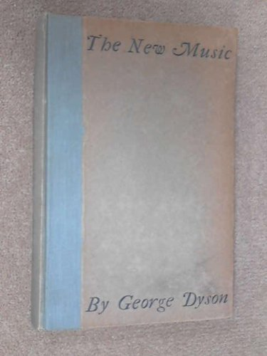 New Music (Select Bibliographies Reprint Ser.): George Dyson