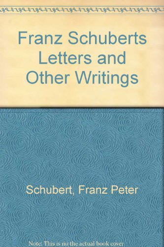 9780836952421: Franz Schuberts Letters and Other Writings (English and German Edition)