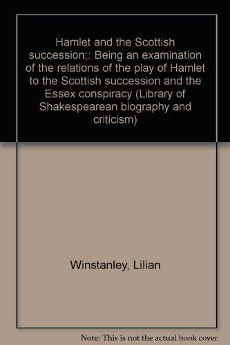 9780836952704: Hamlet and the Scottish succession;: Being an examination of the relations of the play of Hamlet to the Scottish succession and the Essex conspiracy (Library of Shakespearean biography and criticism)