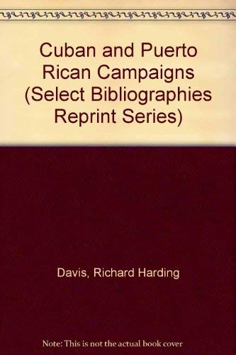 9780836952780: Cuban and Puerto Rican Campaigns (Select Bibliographies Reprint Series)