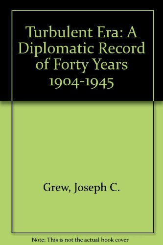 9780836952841: Turbulent Era: A Diplomatic Record of Forty Years 1904-1945