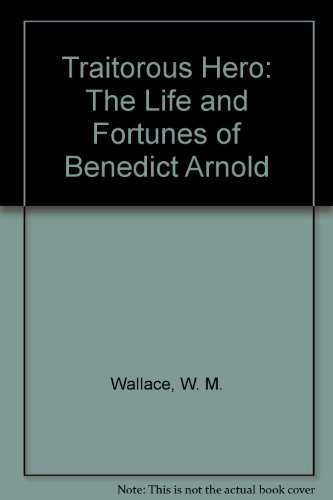 9780836953497: Traitorous Hero: The Life and Fortunes of Benedict Arnold
