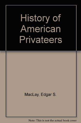 9780836953800: History of American Privateers