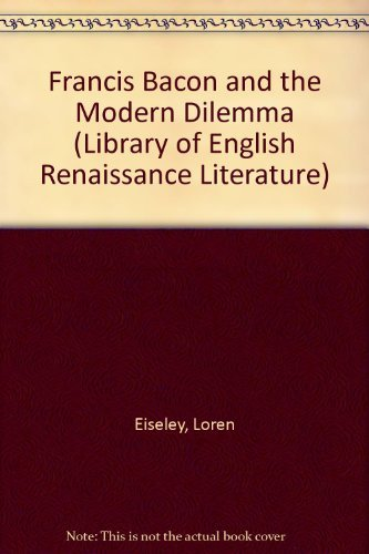 9780836953985: Francis Bacon and the Modern Dilemma (Library of English Renaissance Literature)