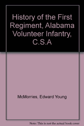 History of the First Regiment, Alabama Volunteer Infantry, C.S.A