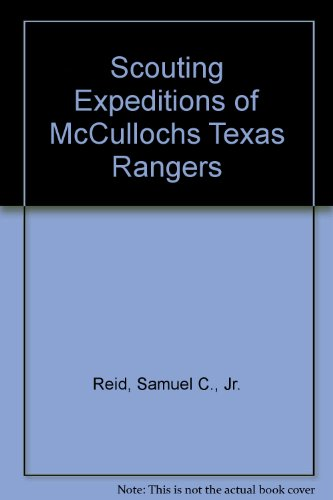 9780836954791: Scouting Expeditions of McCullochs Texas Rangers