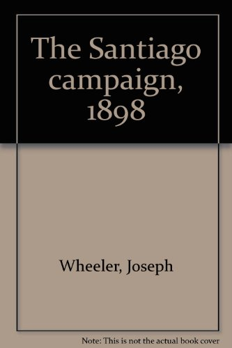 9780836955392: The Santiago campaign, 1898